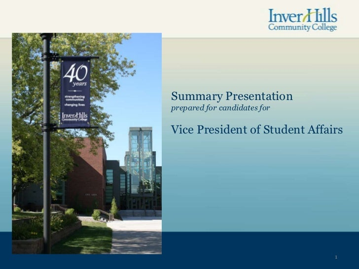 Summary Presentationprepared for candidates forVice President of Student Affairs                               1