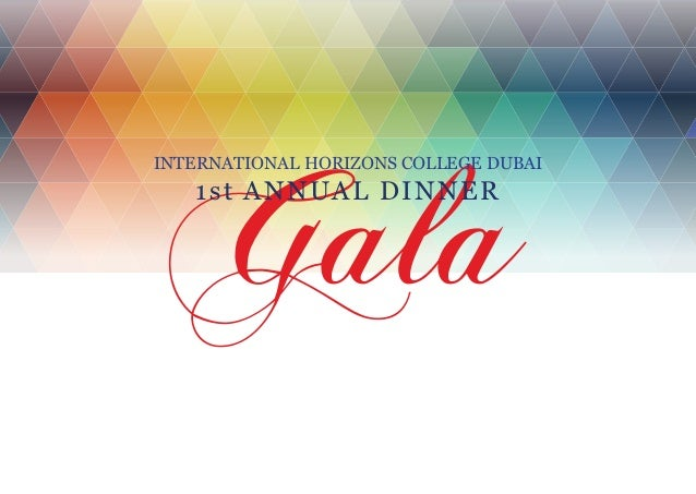 Gala  INTERNATIONAL HORIZONS COLLEGE DUBAI  1st ANNU AL D I NNER