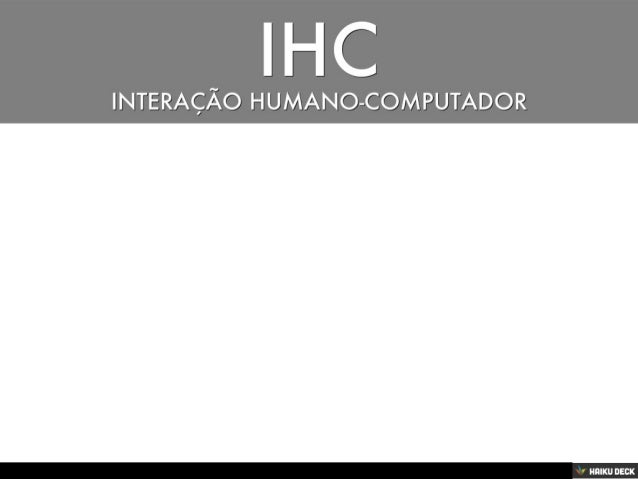 IHC - Introdução