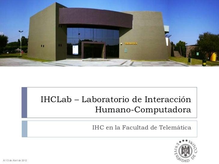 IHCLab – Laboratorio de Interacción                                     Humano-Computadora                                ...