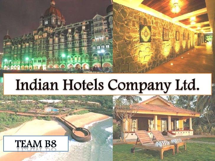 Indian Hotels Company Ltd.<br />Team B8<br />
