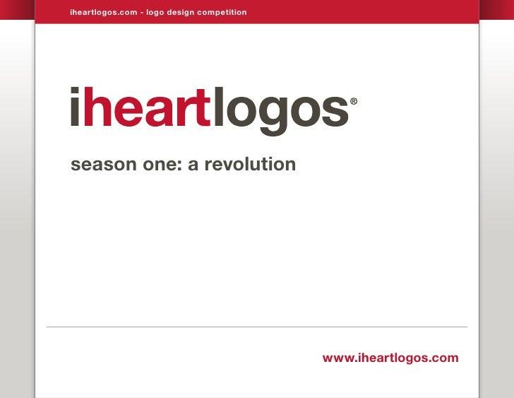 iheartlogos.com - logo design competition     season one: a revolution                                                 www...