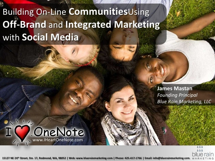 Building On-Line CommunitiesUsing      Off-Brand and Integrated Marketing   with Social Media<br />JaninneBrunyee Consulti...