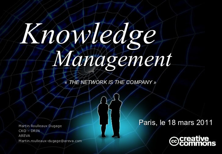 « THE NETWORK IS THE COMPANY »   <ul><li>Paris, le 18 mars 2011 </li></ul>Management Martin Roulleaux Dugage CKO – DRIN AR...