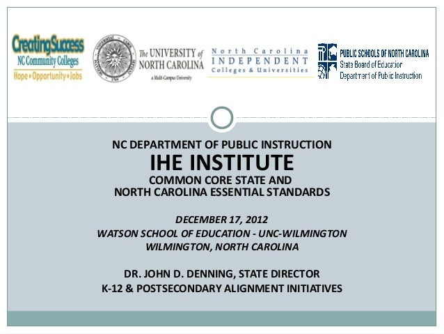 NC DEPARTMENT OF PUBLIC INSTRUCTION         IHE INSTITUTE       COMMON CORE STATE AND  NORTH CAROLINA ESSENTIAL STANDARDS ...