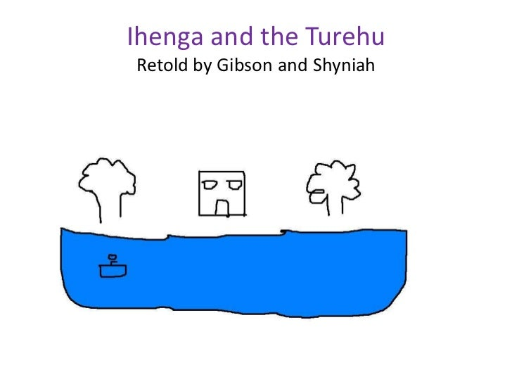 Ihenga and the Turehu Retold by Gibson and Shyniah<br />