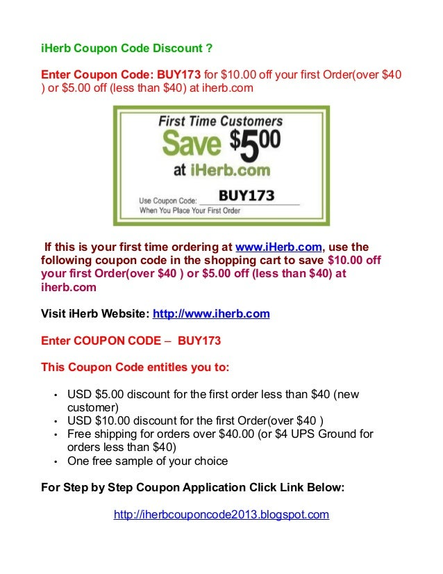 Use iHerb Discount Coupons. Apply unique iHerb coupon codes found on MyCoupons to any qualifying order for enormous savings. Share and save! Use the iHerb Share Button at the top of the screen to create and share a personalized coupon with a friend. Once the use the coupon, you receive 5% off your next order. Get Social/5(57).