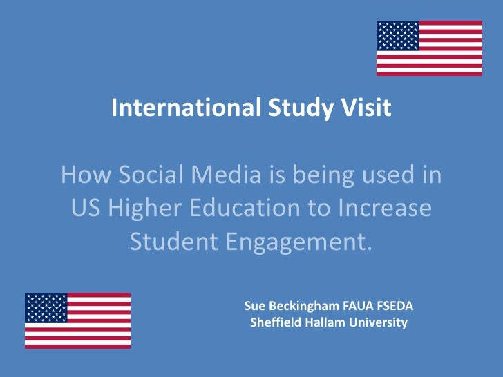International Study VisitHow Social Media is being used in US Higher Education to Increase Student Engagement. <br />Sue B...