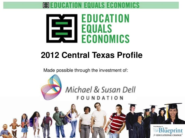 2012 Central Texas ProfileMade possible through the investment of:              www.e3alliance.org