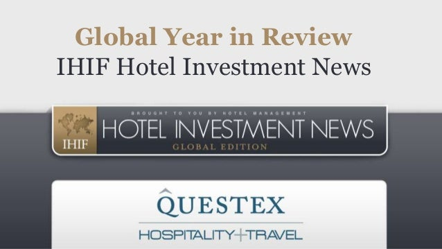 Global Year in Review IHIF Hotel Investment News
