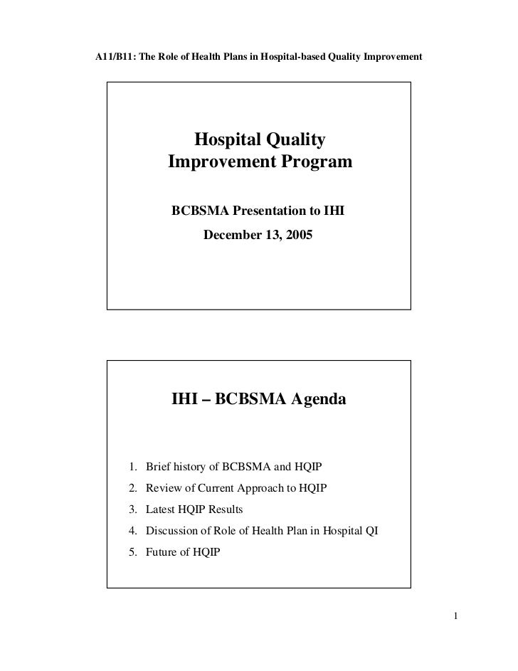 A11/B11: The Role of Health Plans in Hospital-based Quality Improvement                 Hospital Quality               Imp...