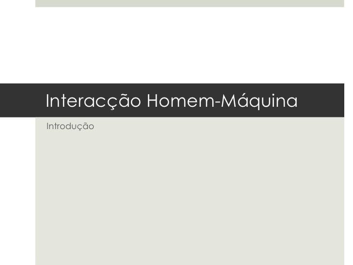 Interacção Homem-Máquina (introdução)