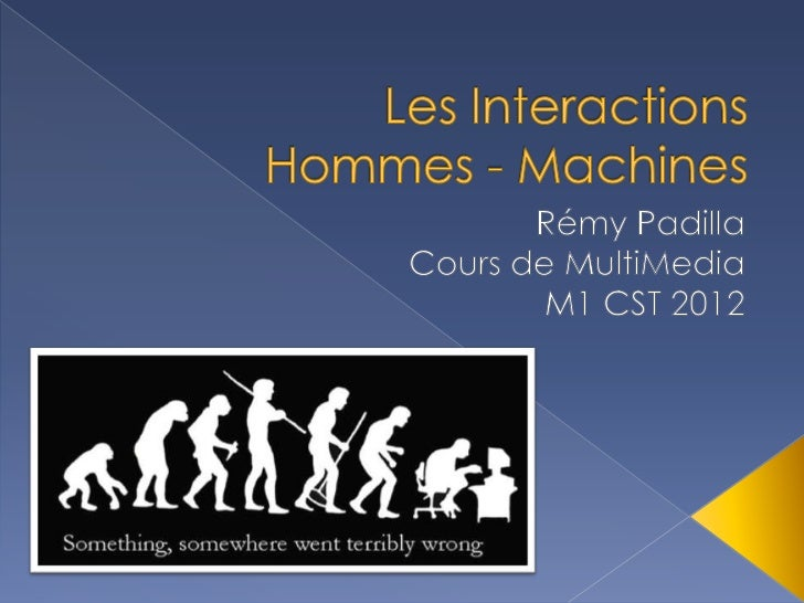    IHM    › Interface Homme –Machine    › Interactions Homme –Machine    › Interaction Homme –Machine   Mais aussi    › ...