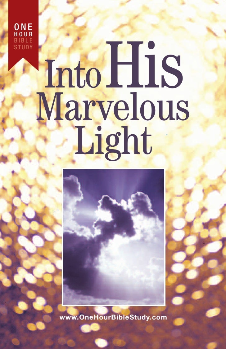 ONEHOURBIBLE                      HisS T U DY           Into           Marvelous             Light            www.OneHourB...
