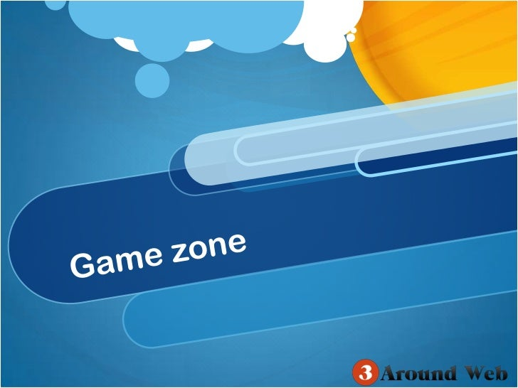 Game zone<br />