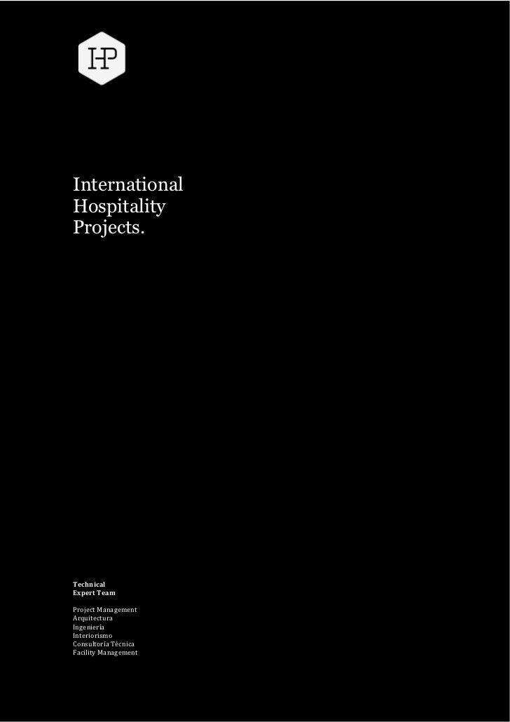 International Hospitality Projects.                                      ...