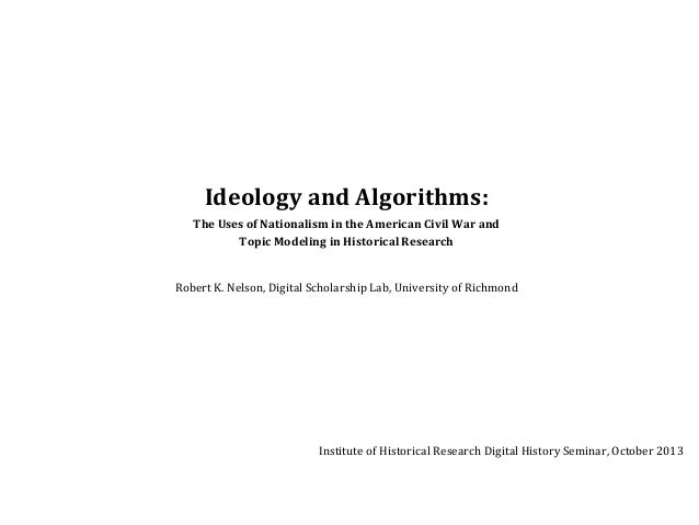 Ideology  and  Algorithms:   The  Uses  of  Nationalism  in  the  American  Civil  War  and   To...