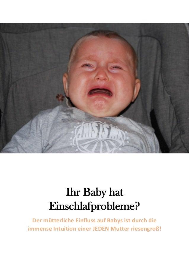 Ihr Baby hat Einschlafprobleme?  Der mütterliche Einfluss auf Babys ist durch die immense Intuition einer JEDEN Mutter rie...