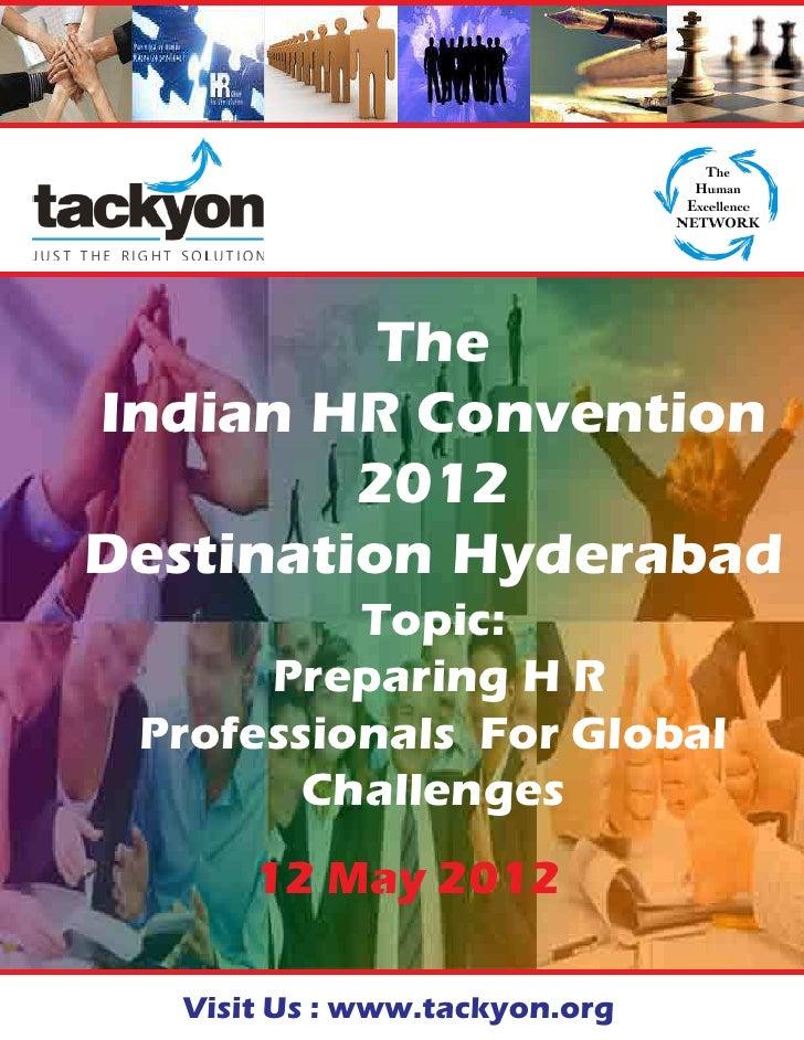 tackyon          presents          TheIndian HR Convention         2012Destination Hyderabad          Topic:      Preparin...