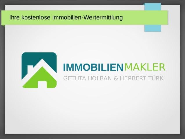 Ihre kostenlose Immobilien-Wertermittlung IMMOBILIENMAKLER GETUTA HOLBAN & HERBERT TÜRK