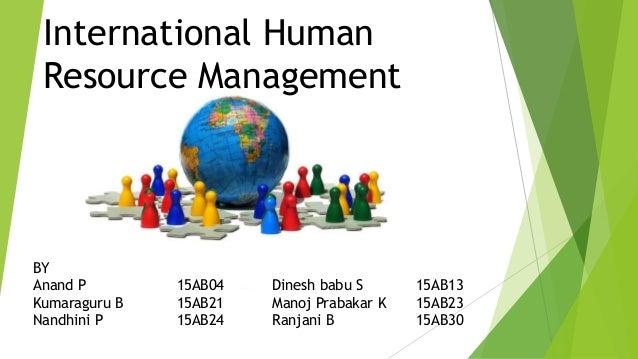 "international human resrouce management ""international human resource management"" by anthony colaco, assistant professor in human resources at durgadevi saraf institute of management studies this ."
