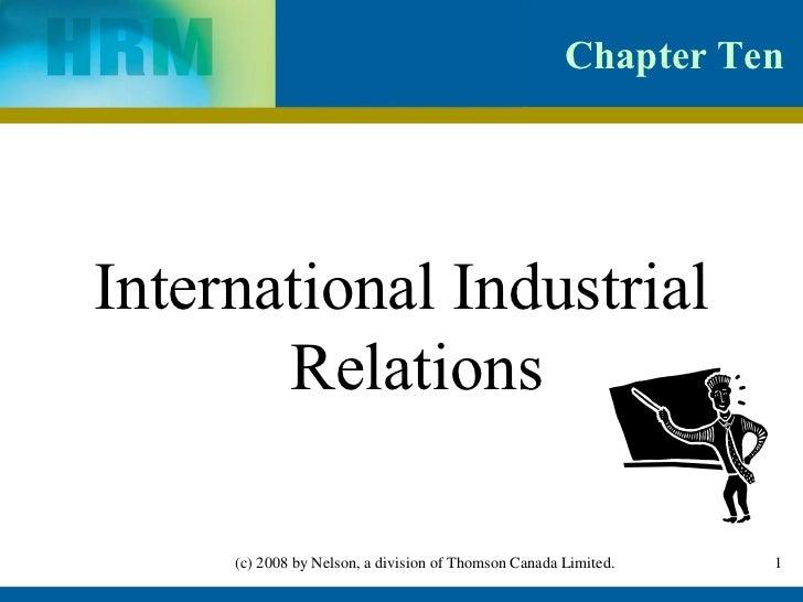 Chapter Ten   <ul><li>International Industrial Relations </li></ul>