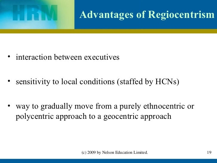 hrm less ethnocentric more polycentric A truly international hr department ethnocentric approach- polycentric approach- regiocentric approach- geocentric approach global human resource management.