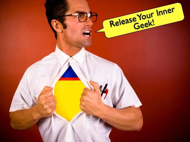 Release Your Inner Geek 2011
