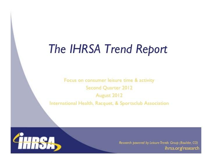 Ihrsa trend report_q2_2012