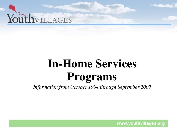 In-Home Services           Programs Information from October 1994 through September 2009                                  ...