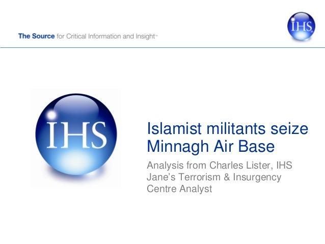 IHS Analysis - Islamist Militants Seize Minnagh Air Base