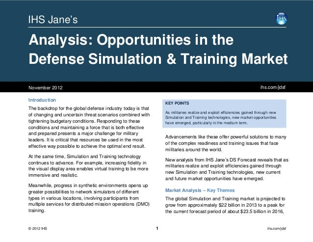 IHS Jane'sAnalysis: Opportunities in theDefense Simulation & Training MarketNovember 2012                                 ...
