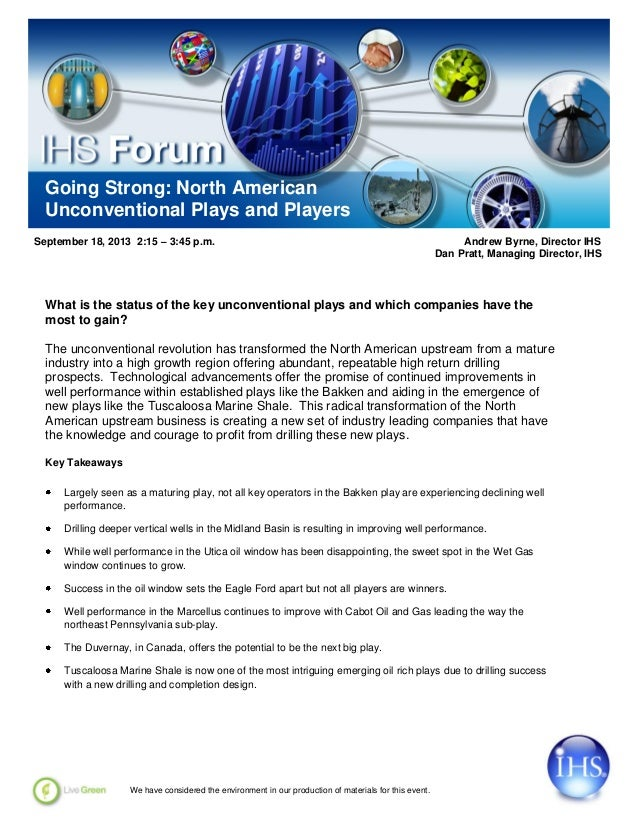 Going Strong: North American Unconventional Plays and Players September 18, 2013 2:15 – 3:45 p.m. Andrew Byrne, Director I...
