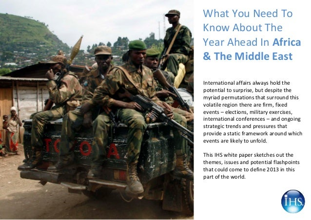What You Need ToKnow About TheYear Ahead In Africa& The Middle EastInternational affairs always hold thepotential to surpr...