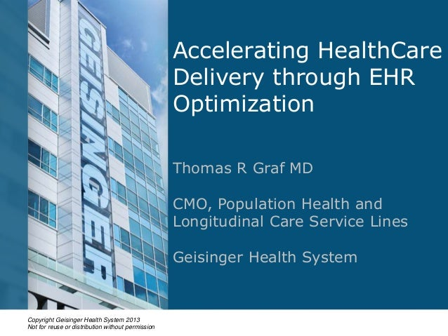 iHT2 Health IT Summit Atlanta 2013 – Thomas Graf, MD, Chief Medical Officer, Population Health, Geisinger Closing Keynote: Accelerating HealthCare Delivery through EHR Optimization