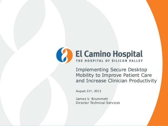 Implementing Secure Desktop Mobility to Improve Patient Care and Increase Clinician Productivity August 21st, 2013 James V...