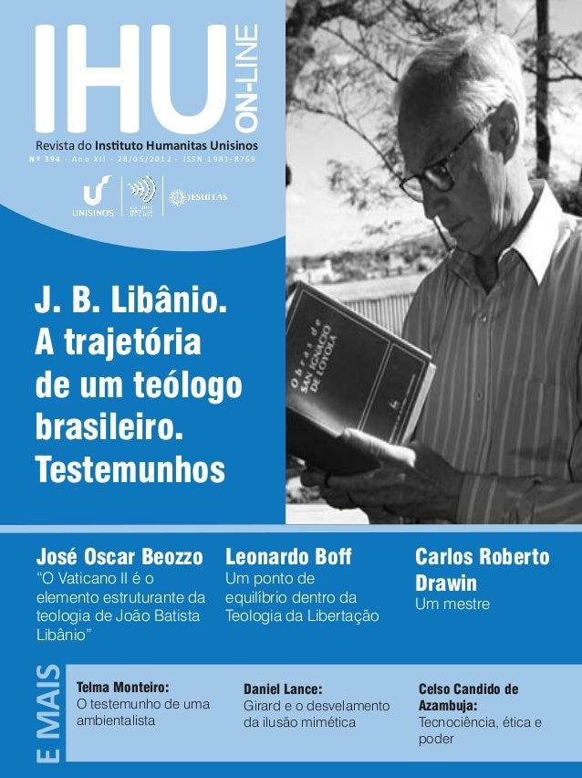 IHU ON-LINE Revista do Instituto Humanitas Unisinos EMAIS N º 3 9 4 - A n o X I I - 2 8 / 0 5 / 2 0 1 2 - I S S N 1 9 8 1 ...