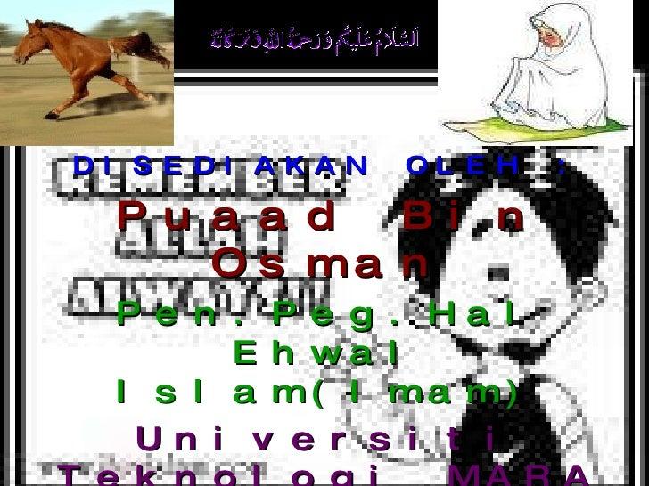 DISEDIAKAN OLEH : Puaad Bin Osman Pen.Peg.Hal Ehwal Islam(Imam) Universiti Teknologi MARA  Sabah 11.09.09 www.aura-mutiara...