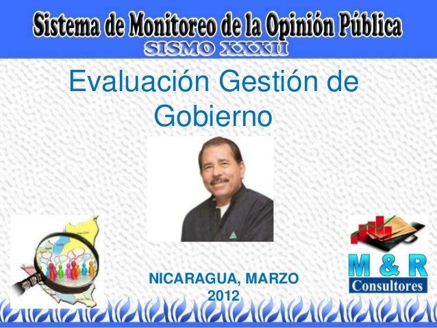 Evaluación Gestión de Gobierno NICARAGUA, MARZO 2012
