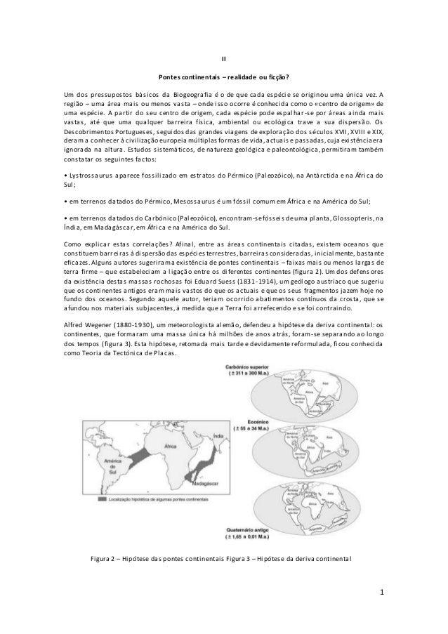 1  II  Pontes continentais – realidade ou ficção?  Um dos pressupostos básicos da Biogeografia é o de que cada espécie se ...