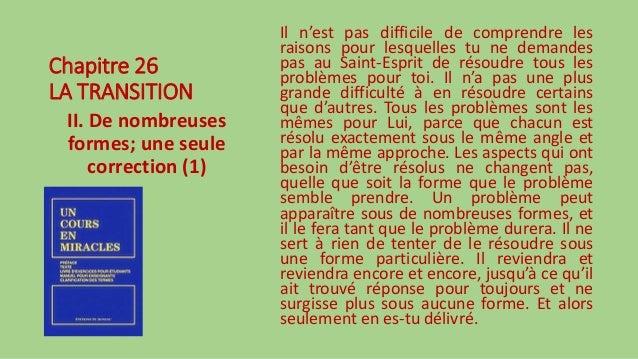Chapitre 26 LA TRANSITION II. De nombreuses formes; une seule correction (1) Il n'est pas difficile de comprendre les rais...