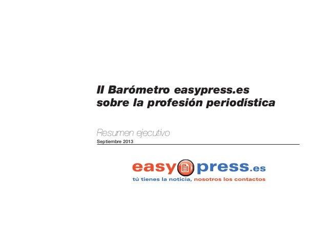 II Barómetro easypress.es sobre la profesión periodística Resumen ejecutivo Septiembre 2013