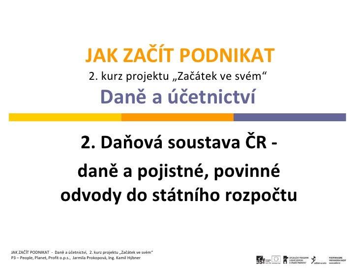 """JAK ZAČÍT PODNIKAT                                        2. kurz projektu """"Začátek ve svém""""                              ..."""