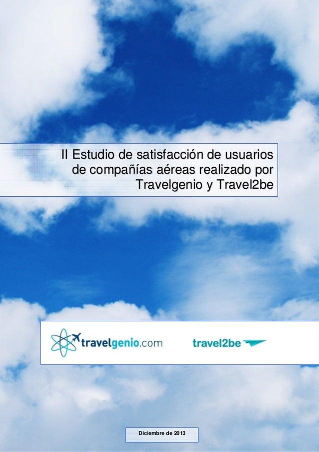 II Estudio de satisfacción de usuarios de compañías aéreas -Diciembre 2013-  II Estudio de satisfacción de usuarios de com...