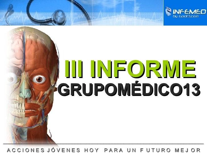 GRUPOMÉDICO13 III INFORME ______________________________________________________________________ A C C I O N E S  J Ó V E ...