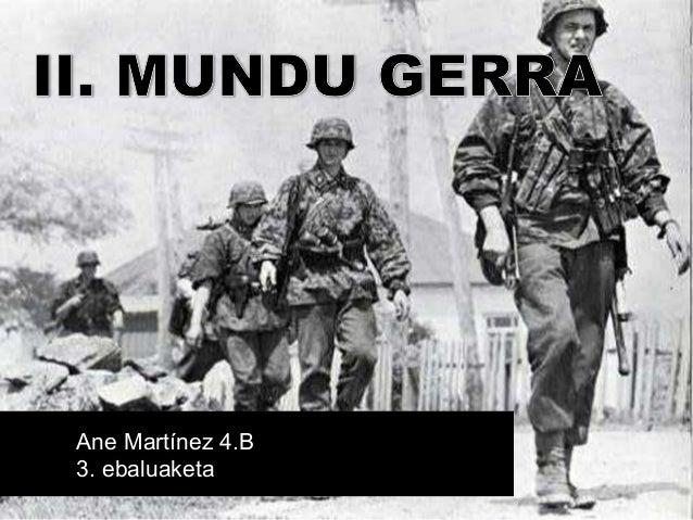 II. Mundu Gerra, Ane MartÍnez