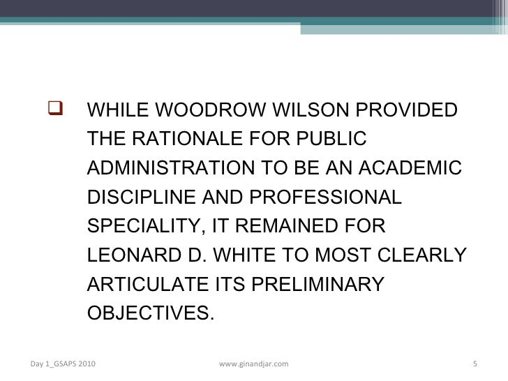 woodrow wilson public administration essay summary The influence of president woodrow wilson on american foreign policy has been profound and lasting using a variety of primary sources, this lesson analyzes the.
