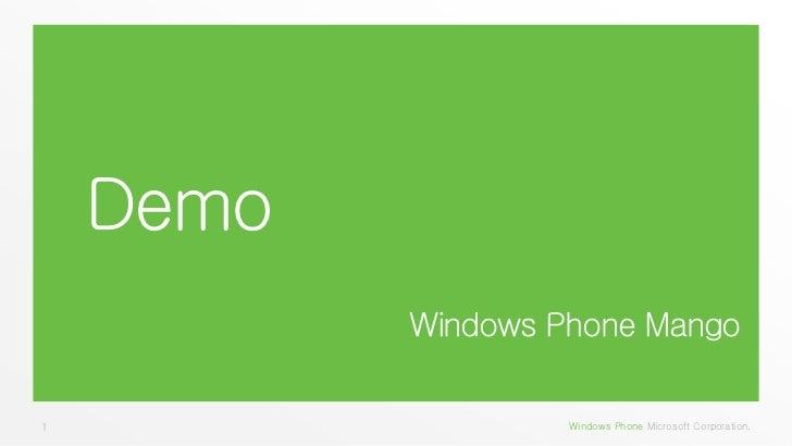 Demo               Windows   Phone Mango1                      Windows Phone Microsoft Corporation.