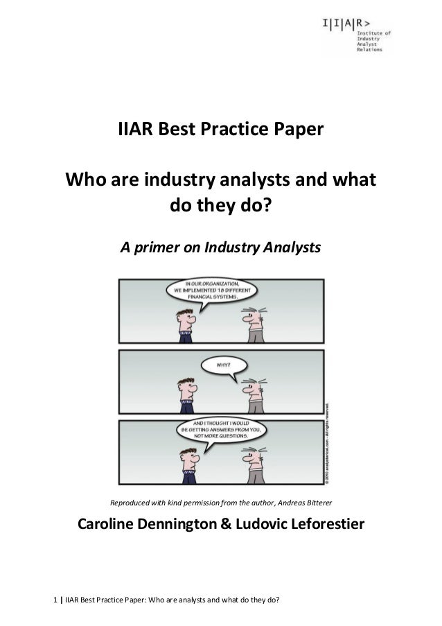 1 | IIAR Best Practice Paper: Who are analysts and what do they do? IIAR Best Practice Paper Who are industry analysts and...