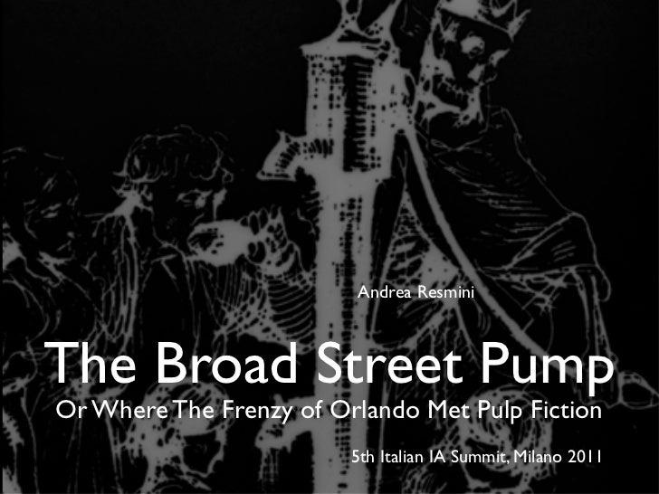 Andrea ResminiThe Broad Street PumpOr Where The Frenzy of Orlando Met Pulp Fiction                         5th Italian IA ...